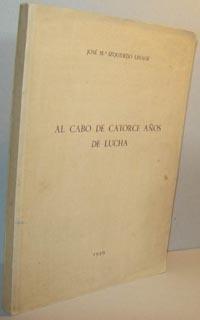 AL CABO DE CATORCE AÑOS DE LUCHA: JOSE M. IZQUIERDO