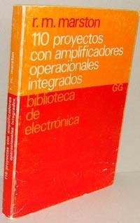 110 PROYECTOS CON AMPLIFICADORES OPERACIONALES INTEGRADOS: R.M. MARSTON