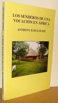LOS SENDEROS DE UNA VOCACIÓN EN ÁFRICA: ANTHONY ICHULOI