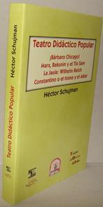 TEATRO DIDÁCTICO POPULAR. ¡Bárbaro Chicago!, Marx, Bakunin: HÉCTOR SCHUJMAN