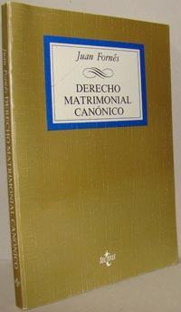 DERECHO MATRIMONIAL CANÓNICO: JUAN FORNÉS