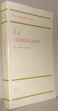LA CRIMINALIDAD. Un estudio analítico: MANUEL LÓPEZ-REY Y