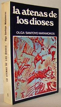 LA ATENAS DE LOS DIOSES: OLGA SANTOYO MATAMOROS