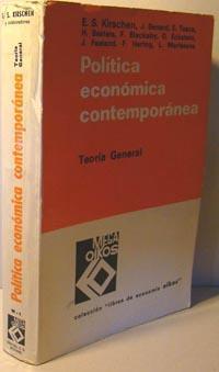 POLÍTICA ECONÓMICA CONTEMPORÁNEA. Teoría general: E.S. KIRSCHEN, J.