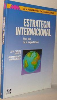 ESTRATEGIA INTERNACIONAL. Más allá de la exportación: JOSÉ CARLOS JARRILLO, ...