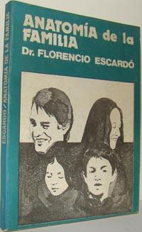 ANATOMÍA DE LA FAMILIA: FLORENCIO ESCARDÓ