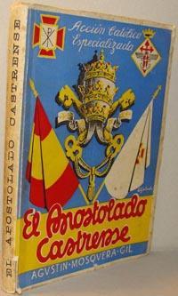 Acción Católica Especializada. EL APOSTOLADO CASTRENSE: AGUSTÍN MOSQUERA GIL