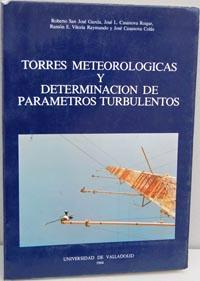TORRES METEOROLÓGICAS Y DETERMINACIÓN DE PARÁMETROS TURBULENTOS: ROBERTO SAN ...