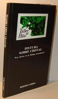 """PINTURA SOBRE CRISTAL. """"Los oficios en la: TALLER DEL PATIO"""