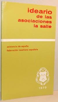 IDEARIO DE LAS ASOCIACIONES LA SALLE: ASISTENCIA DE ESPAÑA. FEDERACIÓN LASALLANA ESPAÑOLA
