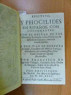 Epicteto, y Phocilides en español con consonantes. Con el orígen de los Estoicos, y ...