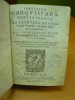 Iervsalen conqvistada, epopeya tragica de Lope Felis de Vega Carpio Familiar del Santo Oficio de la...