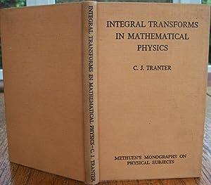 Integral Transforms in Mathematical Physics. (Methuen's Monographs: Tranter, C. J