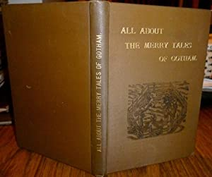All about the Merry Tales of Gotham.: STAPLETON, Alfred; NOTTINGHAMSHIRE