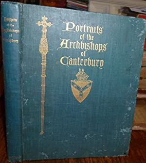 Portraits of the Archbishops of Canterbury. 1908, First Edition.; Illustrated.