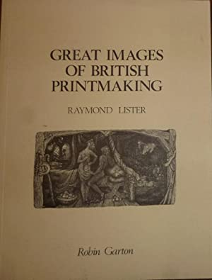Great Images of British Printmaking; a Descriptive: Lister, Raymond