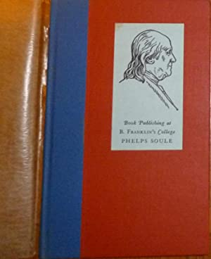 Book Publishing at B. Franklins College. a Historic Paper. 1953, Numbered Limited First Edition. ...