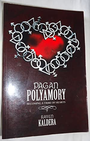 Pagan Polyamory: Becoming A Tribe of Hearts