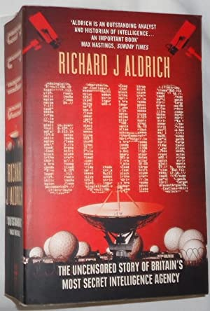 GCHQ: The Uncensored Story of Britain's Most: Aldrich, Richard J.