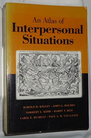 An Atlas of Interpersonal Situations: Kelley, H.H., Holmes,