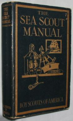The Sea Scout Manual: Smith, Eugene W.