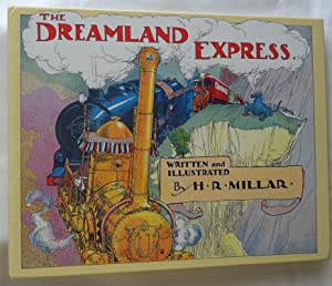 The Dreamland Express: H.R. Millar (Written & Illustrated by)