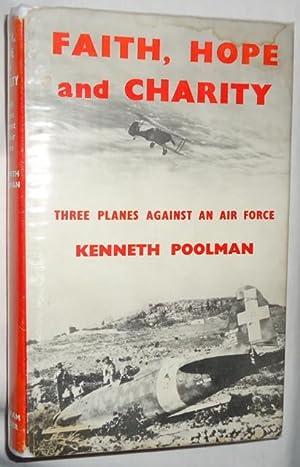 Faith, Hope and Charity: Three Planes Against An Air Force: Poolman, Kenneth