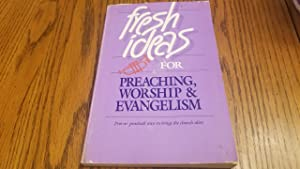 Fresh Ideas for Preaching, Worship and Evangelism: Merrill, Dean &