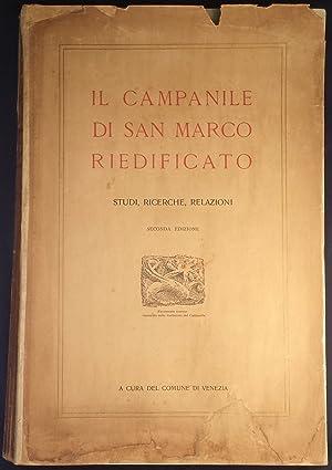 Il Campanile di San Marco riedificato. Studi,: Fradeletto Antonio; Molmenti