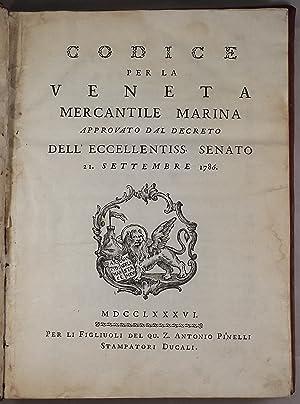 Codice per la veneta mercantile marina approvato dal decreto dell'eccellentissimo Senato 21. ...