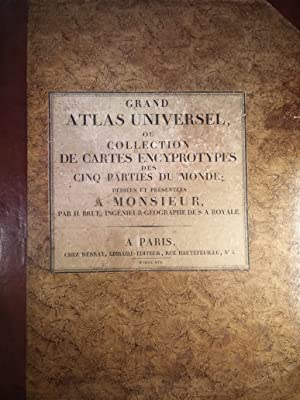 Grand atlas universel, ou collection de cartes encyprotypes, generales et detaillees des cinq par...