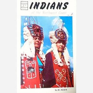 Indian of the Northwest Coast: D. Allen