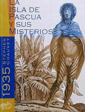 La Isla de Pascua y sus Misterios: Stephan Chauvet 1935