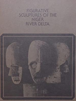 Figurative Sculptures of the Niger River Delta: Essay by Arnold