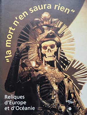 "la mort n'en saura rien"" - Reliques: Yves Le Fur"