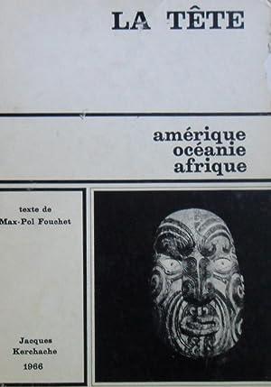 LA TÊTE - amérique, océanie, afrique: Jacques Kerchache /