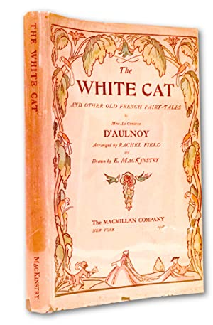 White Cat and Other Old French Fairy: Fairy Tales. Arranged