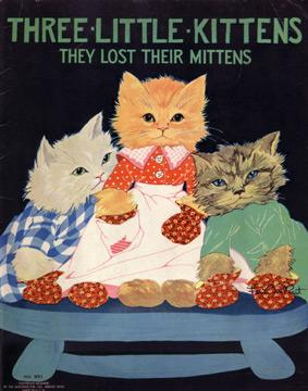 Three Little Kittens, They Lost Their Mittens