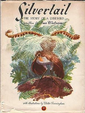 Silvertail: The Story of a Lyrebird: Australian Interest. Watson,