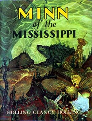 Minn of the Mississippi (Newbery Honor): Holling, Holling Clancy