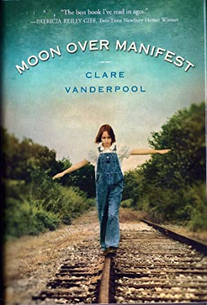 Moon Over Manifest (Signed, Newbery Medal): Vanderpool, Clare