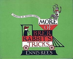 More of Brer Rabbit's Tricks: Gorey, Edward (Illus);