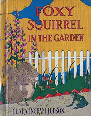 Foxy Squirrel in the Garden: Judson, Clara Ingram;
