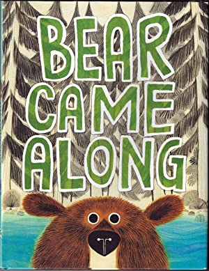 Bear Came Along (Caldecott Honor)