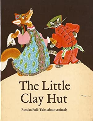 Little Clay Hut: Russian Folk Tales About: Folk Tales.