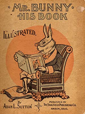 Mr. Bunny His Book: Sutton, Adah L.; Illustrated By W. H. Fry