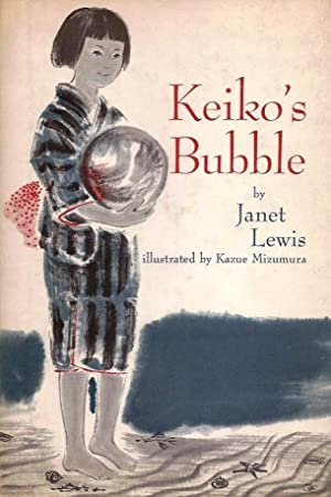 Keiko's Bubble: Lewis, Janet; Illustrated