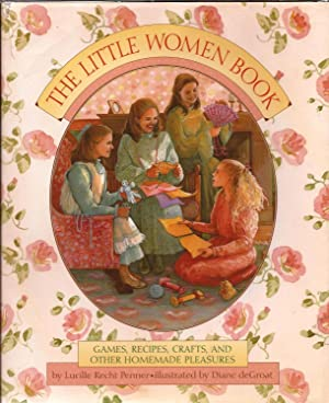 Little Women Book, Games, Recipes, Crafts, and: Alcott, Louisa M