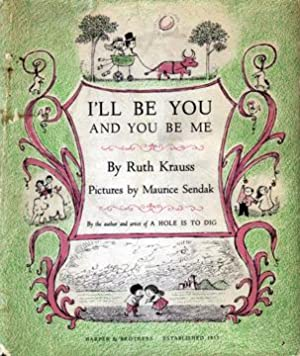 I'll Be You and You Be Me: Krauss, Ruth; Illustrated