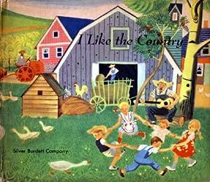 I Like the Country, Music for Living: Rojankovsky, Feodor (Illus);